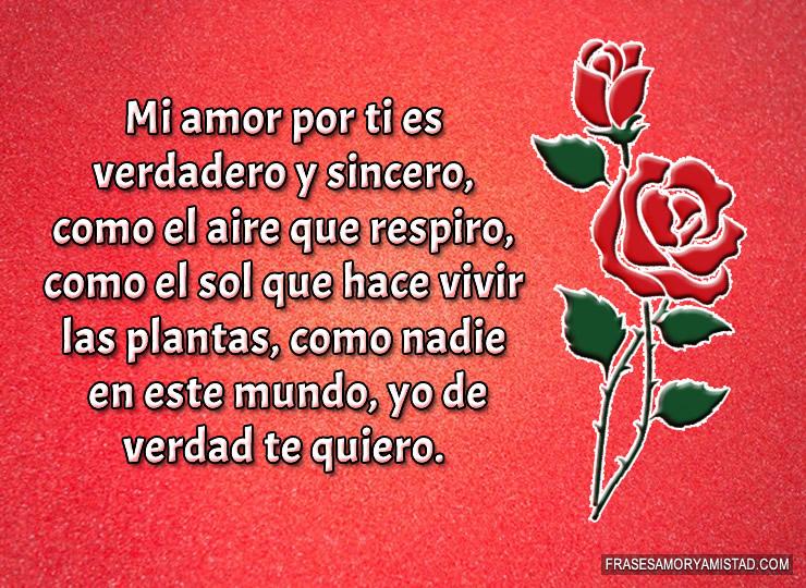Mi amor por ti es verdadero y sincero Frases de amor